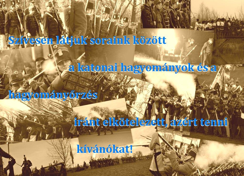 Szívesen látjuk soraink között a katonai hagyományok és a hagyományőrzés iránt elkötelezett, azért tenni kívánókat!